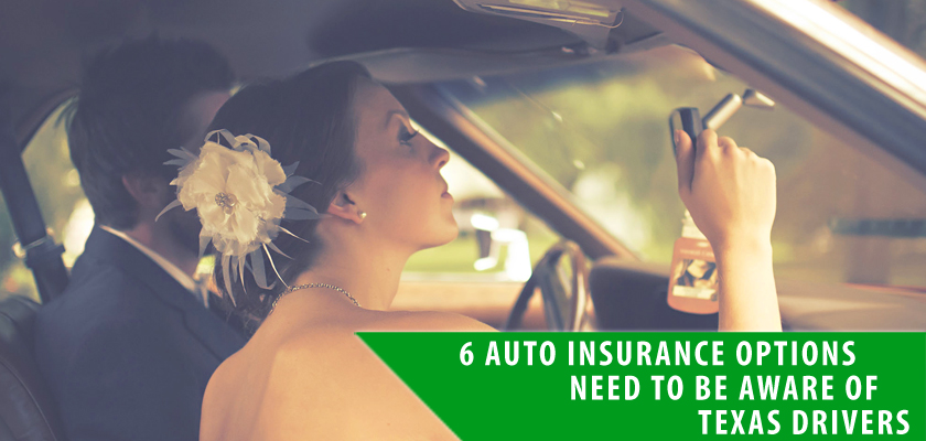 6 Auto Insurance Texas Options Drivers Need To Be Aware Of