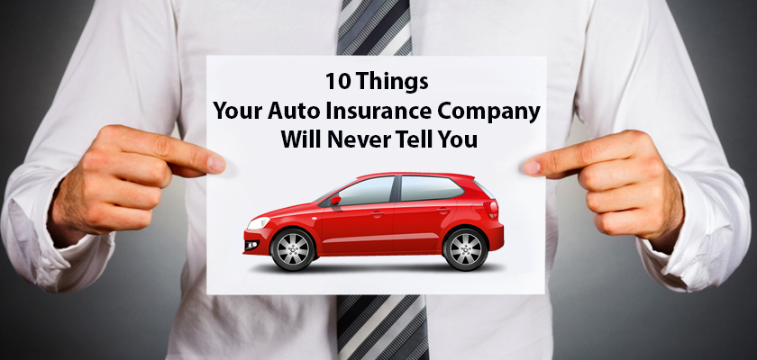 10 Things Your Auto Insurance Company Will Never Tell You