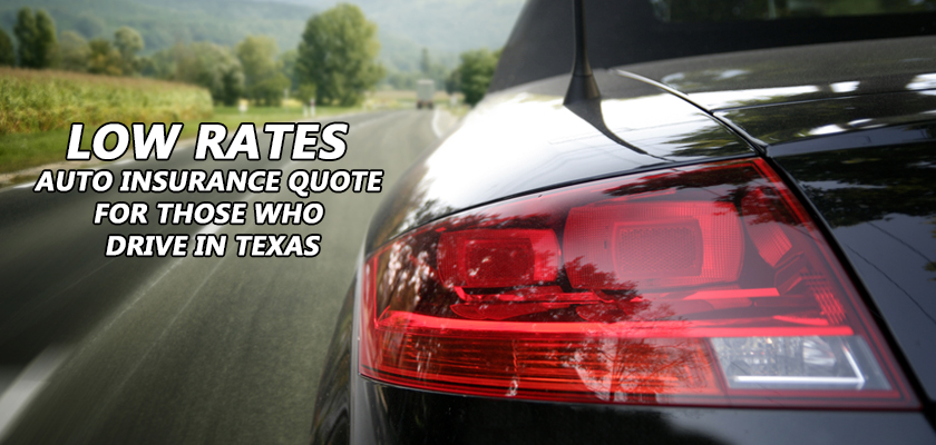 Low Rates Auto Insurance Quote for those who drive in Texas
